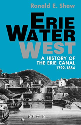 9780813108018: Erie Water West: A History of the Erie Canal, 1792-1854