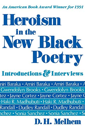 Heroism in the New Black Poetry: Introduction and Interviews,