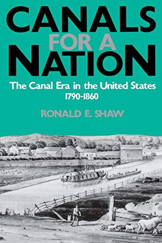 9780813108155: Canals For A Nation: The Canal Era in the United States, 1790-1860