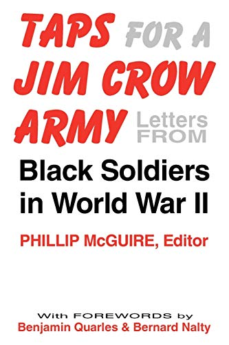 Taps for a Jim Crow Army Letters from Black Soldiers in World War II.