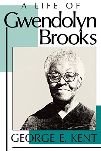A Life of Gwendolyn Brooks (0813108276) by George Kent