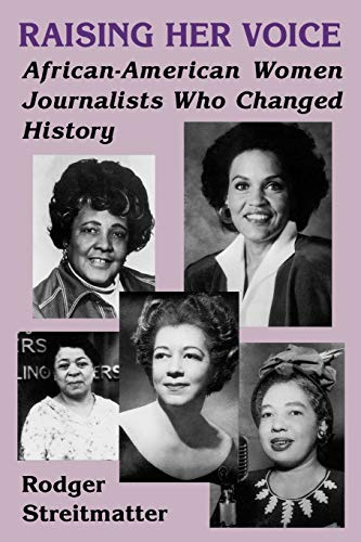 9780813108308: Raising Her Voice: African-American Women Journalists Who Changed History