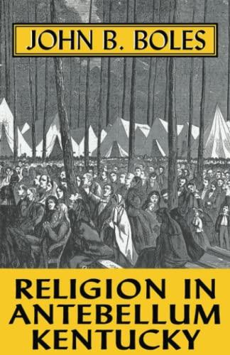 9780813108445: Religion In Antebellum Kentucky