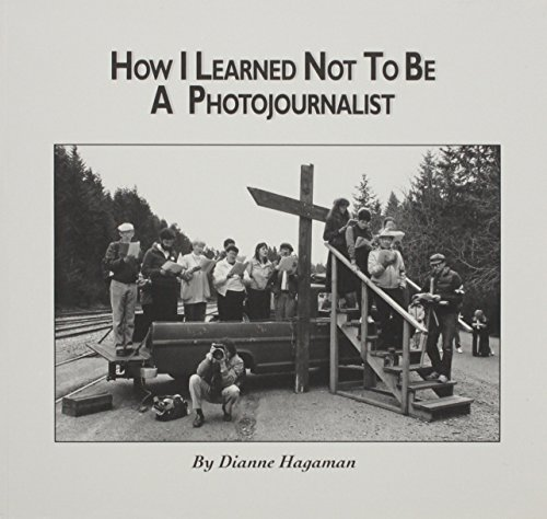 9780813108704: How I Learned Not to Be a Photojournalist