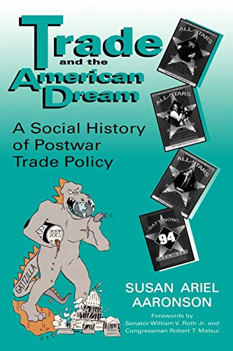 9780813108742: Trade and the American Dream: A Social History of Postwar Trade Policy