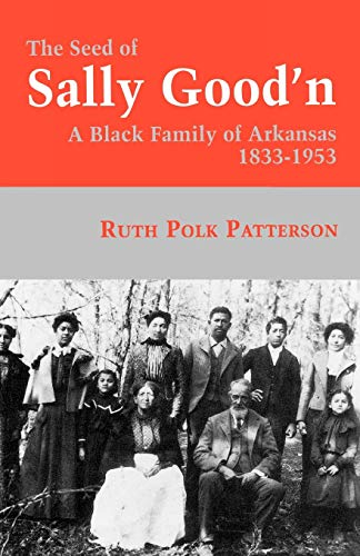 9780813108766: The Seed Of Sally Good'n: A Black Family of Arkansas, 1833-1953