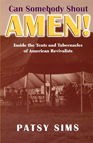 9780813108865: Can Somebody Shout Amen!: Inside the Tents and Tabernacles of American Revivalists (Religion in the South)