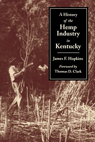 9780813109305: A History of the Hemp Industry in Kentucky