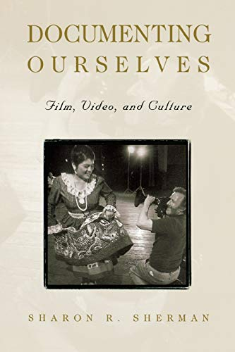 9780813109343: Documenting Ourselves: Film, Video, and Culture