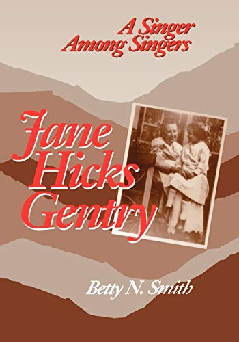 Jane Hicks Gentry: A Singer Among Singers: Smith, Betty N.