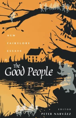 9780813109398: The Good People: New Fairylore Essays