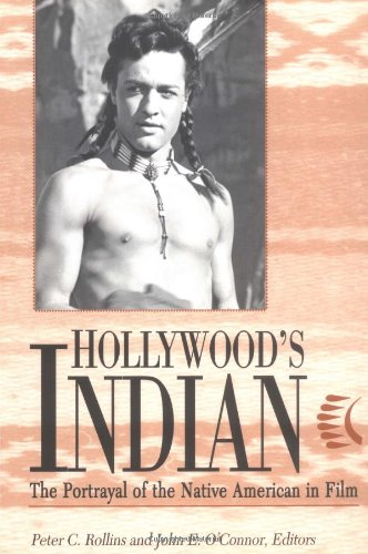 Hollywood's Indian. The Portrayal of the Native American in Film.