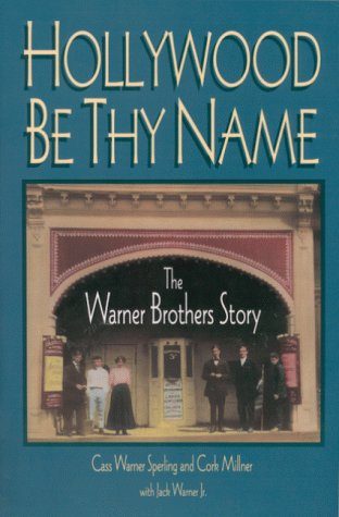 9780813109589: Hollywood Be Thy Name: The Warner Brothers Story