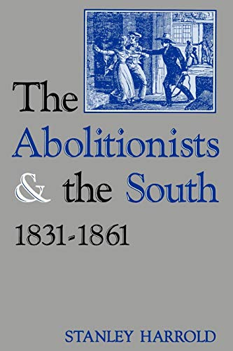 9780813109688: The Abolitionists and the South, 1831-1861