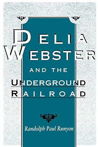 9780813109749: Delia Webster and the Underground Railroad