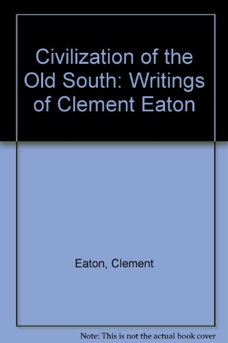 CIVILIZATION OF THE OLD SOUTH (AUTHOR SIGNED): Eaton, Clement