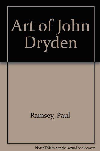 Art of John Dryden (South Atlantic Modern Language Association. Award study): Ramsey, Paul
