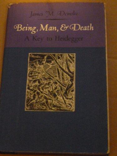 Being, Man, & Death: A Key to Heidegger.: Demske, James M.