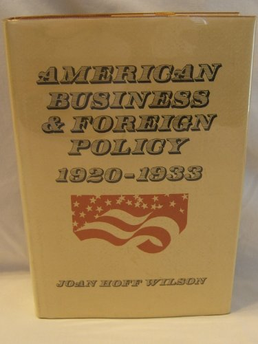American Business & Foreign Policy, 1920-1933: WILSON, JOAN HOFF