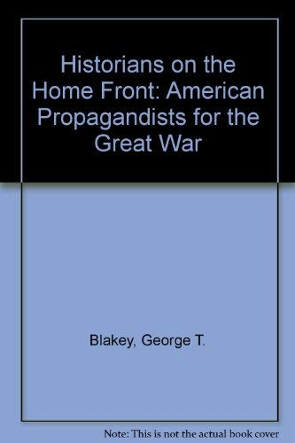 Historians on the Homefront, American Propagandists for the Great War