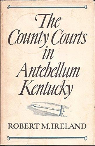 County Courts in Antebellum Kentucky: Robert Ireland