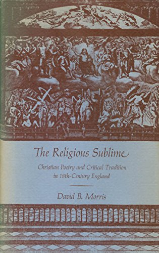 9780813112701: Religious Sublime: Christian Poetry and Critical Tradition in Eighteenth-century England (South Atlantic Modern Language Association Award Study)