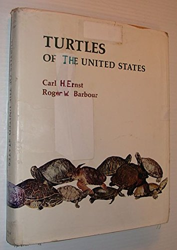 Turtles of the United States: Ernst, Carl H., Barbour, Roger W.