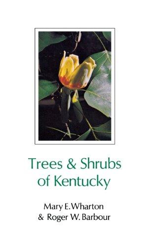 Trees and Shrubs of Kentucky: Roger W. Barbour, Mary E. Wharton