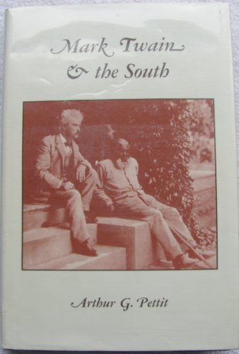 Mark Twain and the South: Pettit, Arthur G.