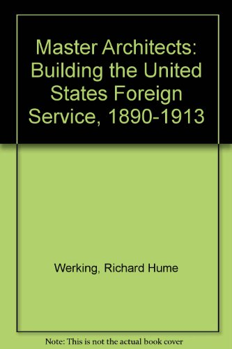 The Master Architects: Building the United States: Werking, Richard Hume
