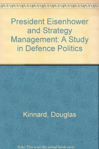 9780813113562: President Eisenhower and Strategy Management: A Study in Defence Politics