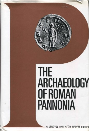 Archaeology of Roman Pannonia: Lengyel, A; Radan, G.T.B.