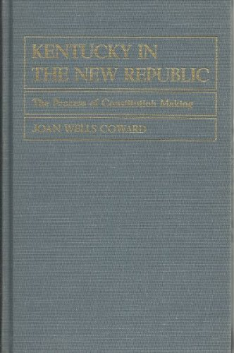 9780813113807: Kentucky in the New Republic: The Process of Constitution Making