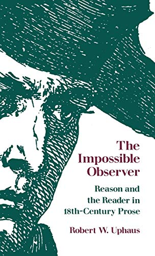 9780813113890: The Impossible Observer: Reason and the Reader in Eighteenth-Century Prose