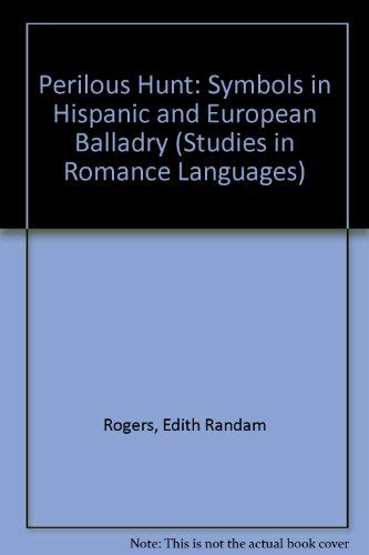 9780813113968: The Perilous Hunt: Symbols in Hispanic and European Balladry (Studies in Romance Languages)