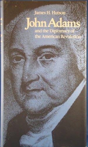 9780813114040: John Adams and the Diplomacy of the American Revolution