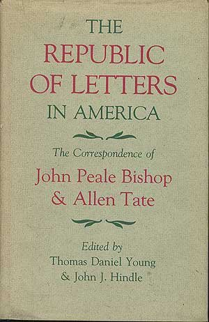 The Republic of Letters in America: The: John Peale Bishop,