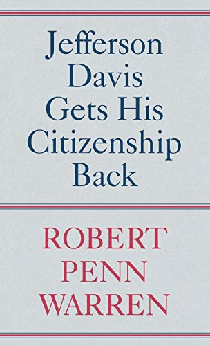 Jefferson Davis Gets His Citizenship Back: Robert Penn Warren