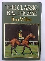 9780813114774: The Classic Racehorse