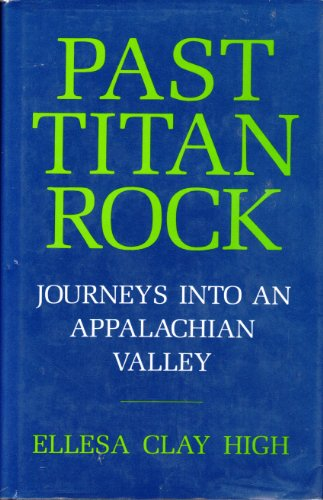 9780813115054: Past Titan Rock: Journeys into an Appalachian valley