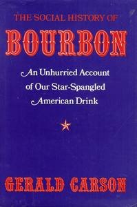 9780813115092: The Social History of Bourbon: An Unhurried Account of Our Star-Spangled American Drink