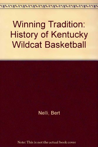 9780813115191: The Winning Tradition: A History of Kentucky Wildcat Basketball