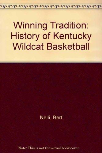 The Winning Tradition: A History of Kentucky Wildcat Basketball: Nelli, Humbert S.