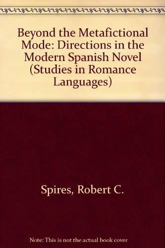 Beyond the Metafictional Mode: Directions in the: Spires, Robert C.