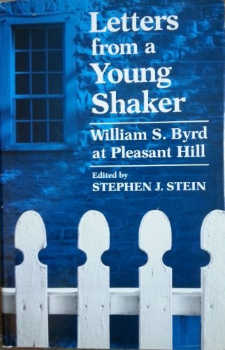 9780813115429: Letters from a Young Shaker: William S. Byrd at Pleasant Hill