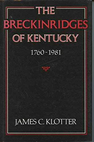 BRECKINRIDGES OF KENTUCKY, 1760 - 1981 (AUTHOR SIGNED): Klotter, James C.