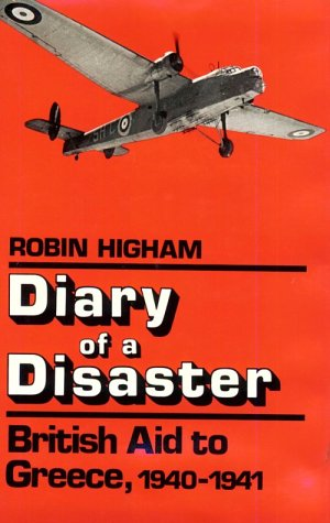9780813115641: Diary of a Disaster: British Aid to Greece, 1940-1941