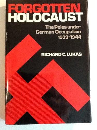 9780813115665: Forgotten Holocaust: Poles Under German Occupation, 1939-44