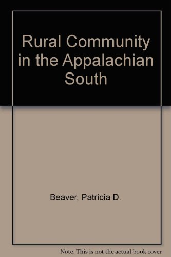 Rural Community in the Appalachian South: Beaver, Patricia Duane