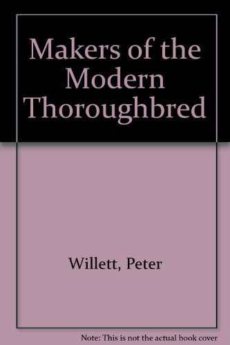 9780813115924: Makers of the Modern Thoroughbred